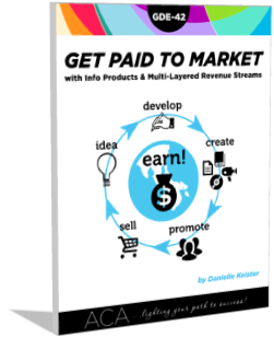 GDE-42: Get Paid to Market Your Business with Info Products & Multi-Layered Revenue Streams