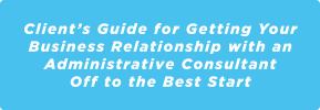 Client's Guide to Administrative Consultants